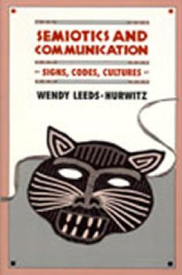 Semiotics and Communications By Leeds-Hurwitz, Wendy