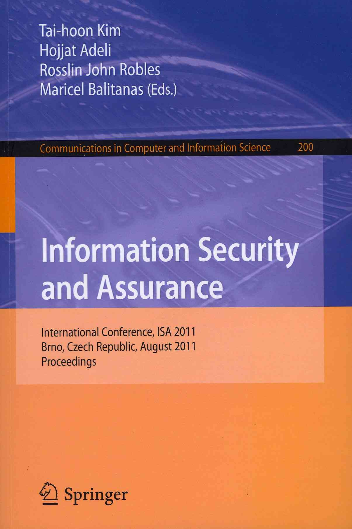 Information Security and Assurance By Kim, Tai-hoon (EDT)/ Adeli, Hojjat (EDT)/ Robles, Rosslin John (EDT)/ Balitanas, Maricel (EDT)